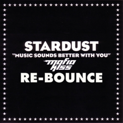 Stardust - Music Sounds Better With You (Mafia Kiss Re-Bounce)