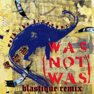 Was (Not Was) - Walk The Dinosaur (Blastique Remix)