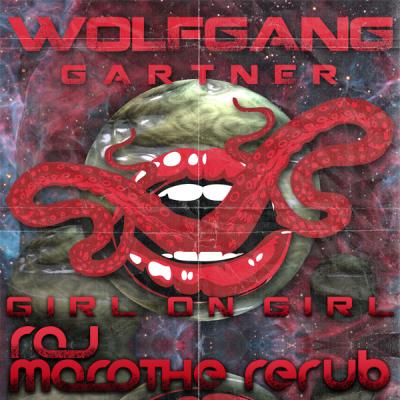 Wolfgang Gartner - Girl On Girl (Raj Marathe ReRub)