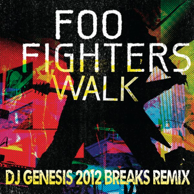 Foo Fighters - Walk (DJ Genesis 2012 Breaks Remix)