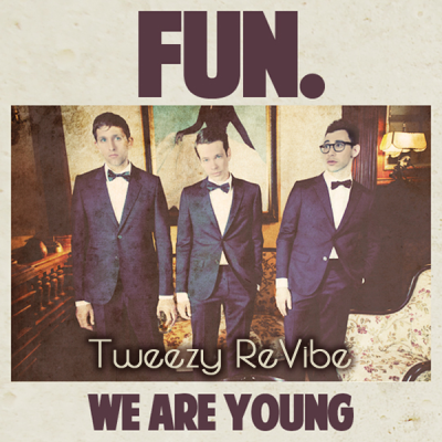 Fun - We Are Young (Tweezy ReVibe)
