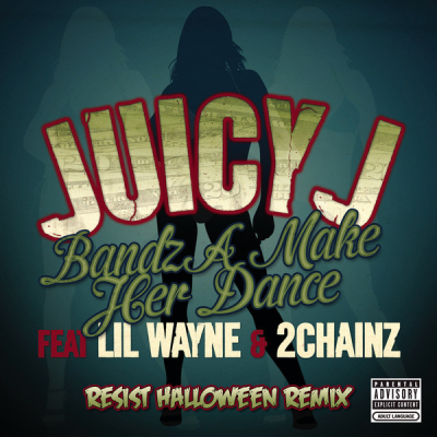 Juicy J feat. Lil Wayne & 2 Chainz - Bandz A Make Her Dance (Resist Halloween Remix)
