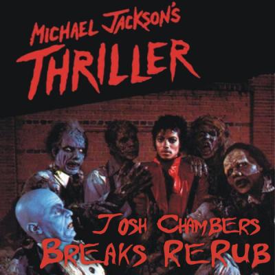 Michael Jackson - Thriller (Josh Chambers Breaks ReRub)