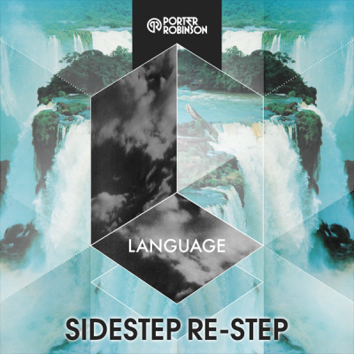 Porter Robinson - Language (Sidestep Re-Step)