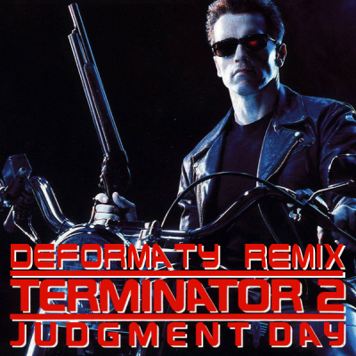 Terminator 2 - Judgement Day (Deformaty Remix)