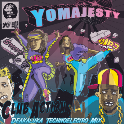 Yo Majesty - Club Action (Deakaluka Technolectro Mix)
