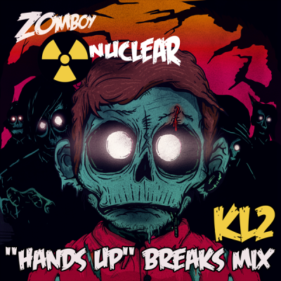 Zomboy - Nuclear (KL2 Hands Up Breaks Mix)