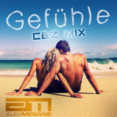 Alex Megane - Gefühle (C&Z Mix)