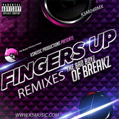 Badboyz Of Breakz - Fingers Up (KJ Re-Rub)