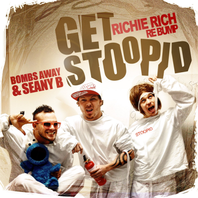Bombs Away & Seany B - Get Stoopid (Richie Rich Re Bump)