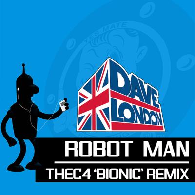 Dave London – Robot Man (thec4 'bionic' Remix)