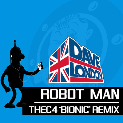 Dave London – Robot Man (thec4 'bionic' Remix)