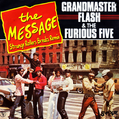 Grandmaster Flash & The Furious Five - The Message (Strange Rollers Breaks Remix)