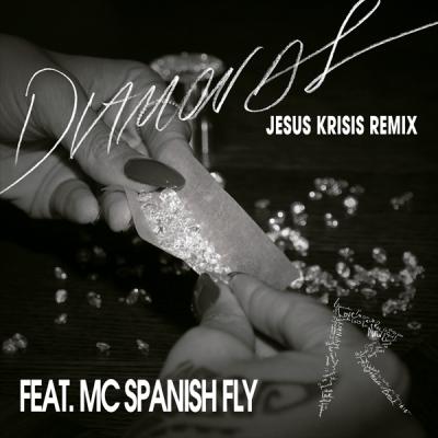 Rihanna feat. Mc Spanish Fly - Diamonds (Jesus Krisis Mix)