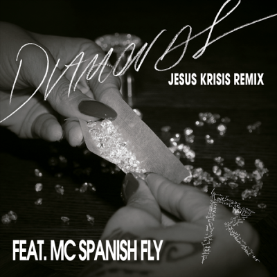 Rihanna feat. Mc Spanish Fly - Diamonds (Jesus Krisis Mix)