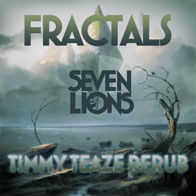 Seven Lions - Fractals (Timmy Teaze ReRub)