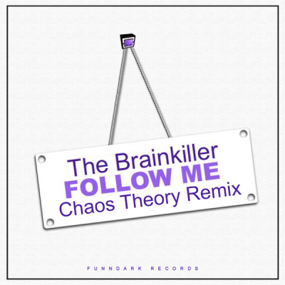 The Brainkiller - Follow Me (Chaos Theory Remix)