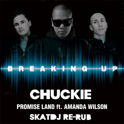 Chuckie & Promise Land feat. Amanda Wilson - Breaking Up (SkatDJ Re-Rub)