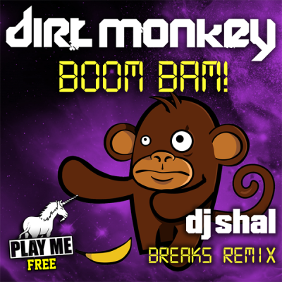 Dirt Monkey – Boom Bam! (DJ Shal Breaks Remix)