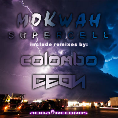 Mokwah - Supercell (inc. Geon + Colombo Remixes)