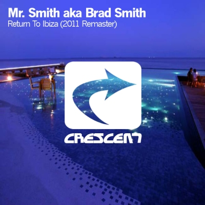 Mr.Smith aka Brad Smith - Return To Ibiza (2011 Remaster)