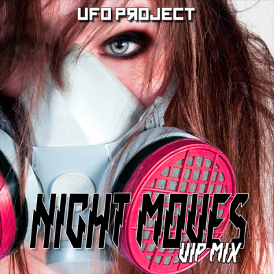 UFO Project - Night Moves (Vip Mix)