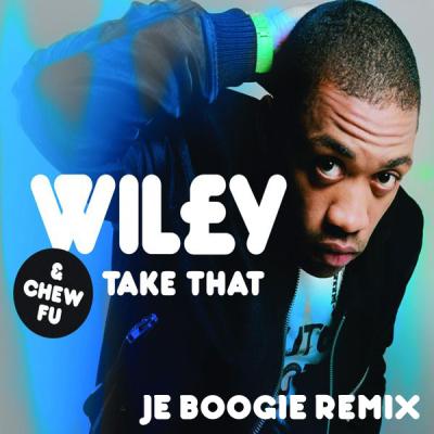 Wiley & Chew Fu - Take That (Je Boogie Remix)