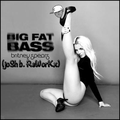 Britney Spears feat. Will.I.Am - Big Fat Bass (Josh B. Reworkx)