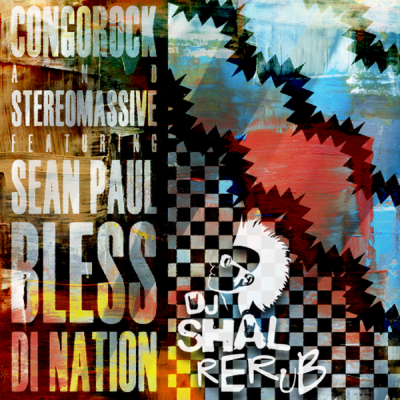 Congorock & Stereo Massive feat. Sean Paul - Bless Di Nation (DJ Shal ReRub)