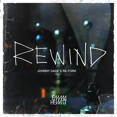 Emma Hewitt - Rewind (Johnny CaGe's Re-Fork)