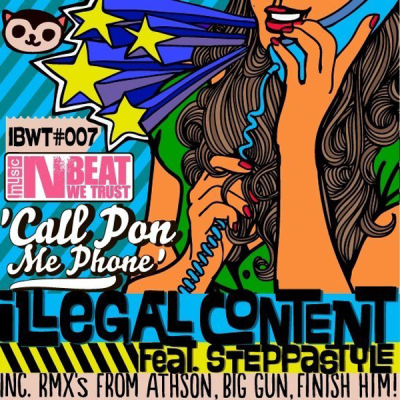 ilLegal Content feat. Steppastyle - Call Pon Me Phone (Big Gun Remix)