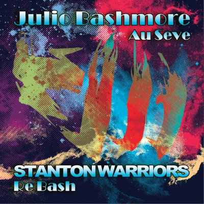 Julio Bashmore - Au Seve (Stanton Warriors Re Bash)