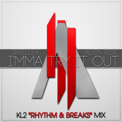 "Skrillex feat. Alvin Risk - I'mma Try It Out (KL2 ""Rhythm & Breaks"" Mix)"