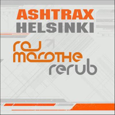 Ashtrax - Helsinki (Raj Marathe ReRub)