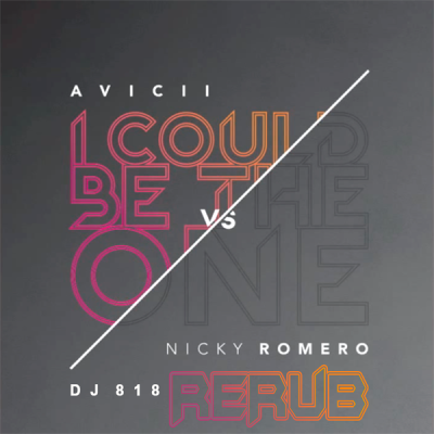 Avicii vs. Nicky Romero – I Could Be The One (DJ 818 ReRub)