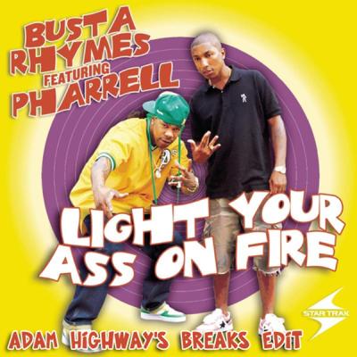 Busta Rhymes feat. Pharrell - Light Your Ass On Fire (Adam Highway's Breaks Edit)