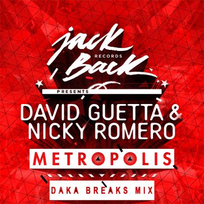 David Guetta & Nicky Romero - Metropolis (Daka Breaks Mix)