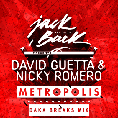 David Guetta & Nicky Romero - Metropolis (Daka Breaks Mix)