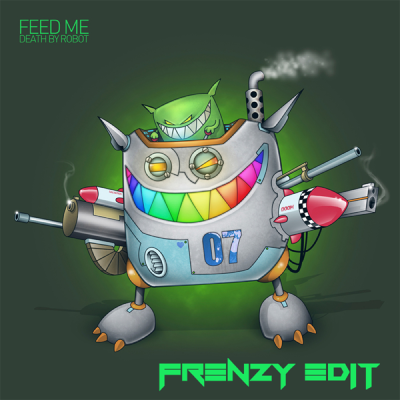 Feed Me - Death By Robot (Frenzy Edit)
