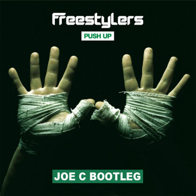 Freestylers - Push Up (Joe C Bootleg)