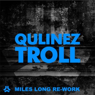 Qulinez - Troll (Miles Long Re-Work)