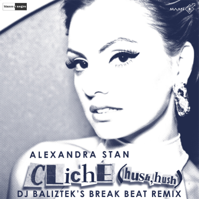 Alexandra Stan - Cliche (DJ Baliztek's Break Beat Remix)