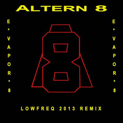 Altern 8 - E-Vapor-8 (LowFreq 2013 Remix)