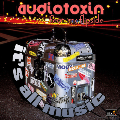 Audiotoxin feat. MC Flipside - It's all music