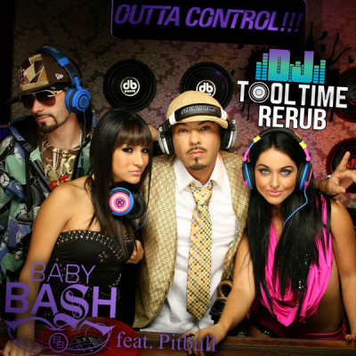 Baby Bash feat. Pitbull - Outta Control (Tooltime ReRub)