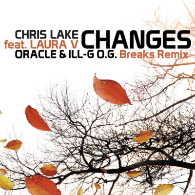 Chris Lake feat. Laura V - Changes (Oracle & ILL-G O.G. Breaks Remix)