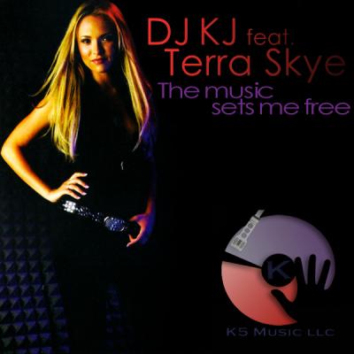 DJ KJ feat. Terra Skye - The Music Sets Me Free