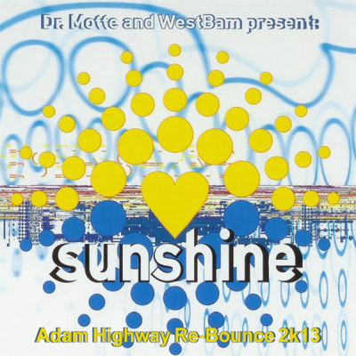 Dr.Motte and Westbam - Sunshine (Adam Highway Re-Bounce 2k13)
