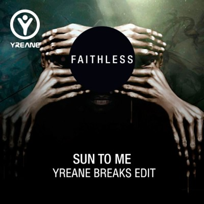 Faithless - Sun To Me (Yreane Breaks Edit)