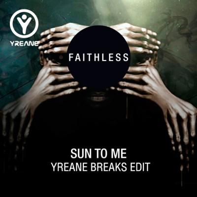 Faithless - Sun To Me (Yreane Breaks Edit)